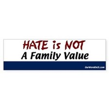 Bumper Sticker: Hate not a value