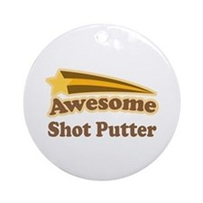 Awesome Shot Putter Ornament (Round)