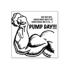 Pump Day!!! Sticker