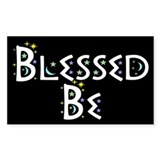 BLESSED BE ... Rectangle Decal