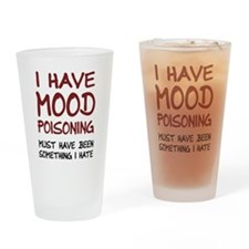 I Have Mood Poisoning Drinking Glass