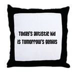 Today's Autistic Kid, Tomorro Throw Pillow