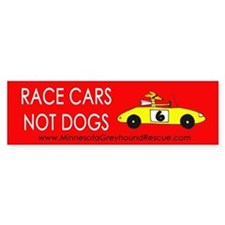 Race Cars, Not Dogs Bumper Bumper Sticker