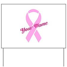 Custom Pink Ribbon Yard Sign
