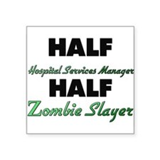 Half Hospital Services Manager Half Zombie Slayer