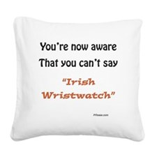 Irish Wristwatch Square Canvas Pillow