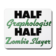 Half Graphologist Half Zombie Slayer Mousepad