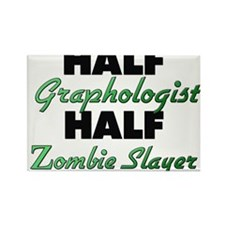 Half Graphologist Half Zombie Slayer Magnets