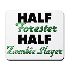 Half Forester Half Zombie Slayer Mousepad