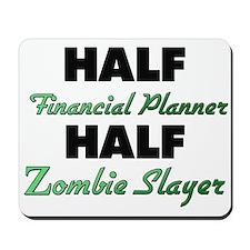 Half Financial Planner Half Zombie Slayer Mousepad