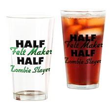Half Felt Maker Half Zombie Slayer Drinking Glass