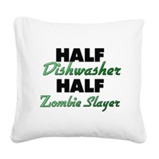 Half Dishwasher Half Zombie Slayer Square Canvas P