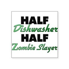 Half Dishwasher Half Zombie Slayer Sticker