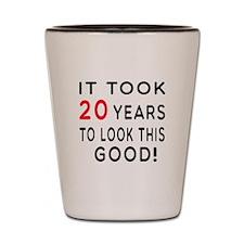 It Took 20 Birthday Designs Shot Glass