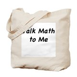 """Talk Math to Me"" Tote Bag"