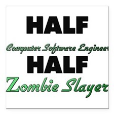 Half Computer Software Engineer Half Zombie Slayer