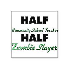 Half Community School Teacher Half Zombie Slayer S