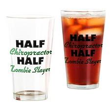 Half Chiropractor Half Zombie Slayer Drinking Glas