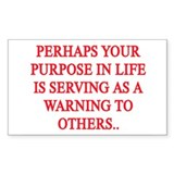 Your purpose in life... Rectangle Bumper Stickers