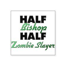 Half Bishop Half Zombie Slayer Sticker