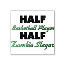Half Basketball Player Half Zombie Slayer Sticker
