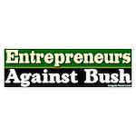Entrepreneurs Against Bush Bumper Sticker