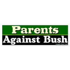 Parents Against Bush Bumper Sticker