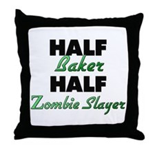 Half Baker Half Zombie Slayer Throw Pillow