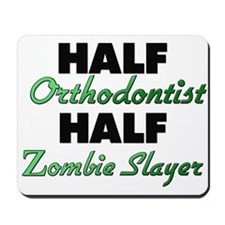 Half Orthodontist Half Zombie Slayer Mousepad