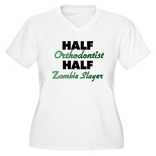 Half Orthodontist Half Zombie Slayer Plus Size T-S