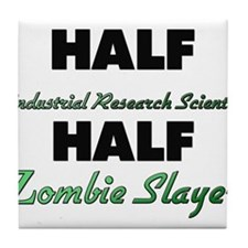 Half Industrial Research Scientist Half Zombie Sla