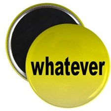 WHATEVER ... Magnet