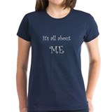 It's All About Me&lt;br&gt; Tee