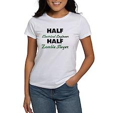 Half Electrical Engineer Half Zombie Slayer T-Shir