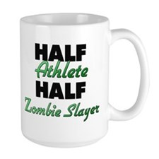 Half Athlete Half Zombie Slayer Mugs