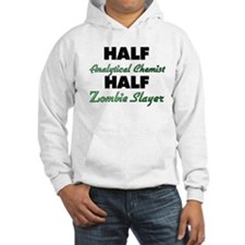 Half Analytical Chemist Half Zombie Slayer Hoodie