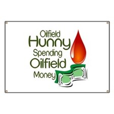 Oilfield Hunny Spending Oilfield Money Banner