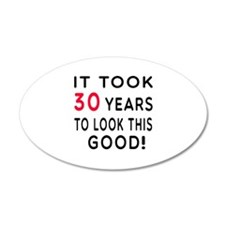 It Took 30 Birthday Designs Wall Decal