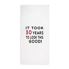 It Took 30 Birthday Designs Beach Towel