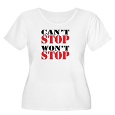Cant Stop. Wont Stop. Plus Size T-Shirt