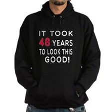 It Took 48 Birthday Designs Hoodie