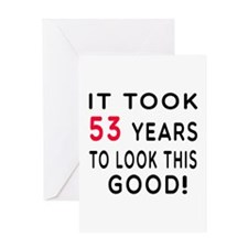 It Took 53 Birthday Designs Greeting Card