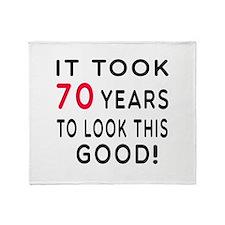 It Took 70 Birthday Designs Throw Blanket