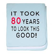 It Took 80 Birthday Designs baby blanket