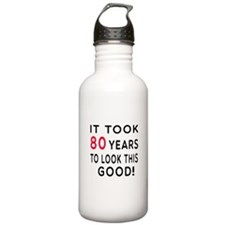 It Took 80 Birthday Designs Water Bottle