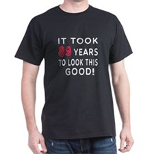 It Took 89 Birthday Designs T-Shirt