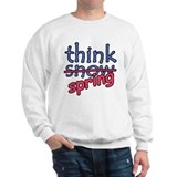 Think Snow Think Spring Sweatshirt