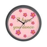 I HOPE YOU DANCE Wall Clock