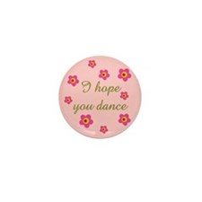 I HOPE YOU DANCE Mini Button (100 pack)