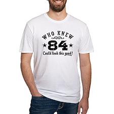 Funny 84th Birthday Shirt